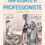Impiegate e professioniste. Notizie e documenti